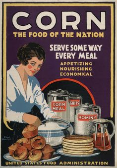 World War I corn propaganda poster by Lloyd Harrison Vintage Food Posters, Old Posters, Vintage Advertising Posters, Vintage Labels, Vintage Advertisements, Vintage Ads, Retro Ads, Vintage Ephemera, Poster A3