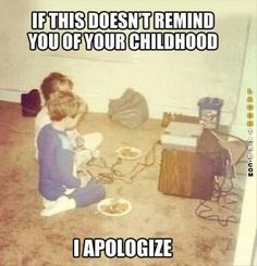 Remember your childhood