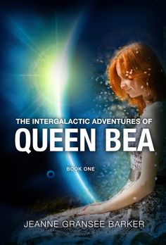 Book Lovers Life: The Intergalactic Adventures of Queen Bea by Jeanne Gransee Barker Blog Tour and Giveaway!