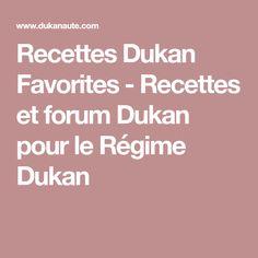 Recettes Dukan Favorites - Recettes et forum Dukan pour le Régime Dukan