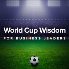 The World Cup not only brought nations together to celebrate, it also taught us some valuable leadership lessons. Leading From The Front, Leadership Lessons, Marketing Tactics, World Cup 2014, Digital Marketing, Wisdom, Social Media, Teaching, How To Plan