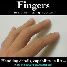 A finger as a dream symbol can mean...  More at TheCuriousDreamer...   #dreammeaning #dreamsymbol