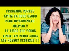 URGENTE !!! Fernanda torres atriz da REDE GLOBO chama as FORÇAS ARMADAS