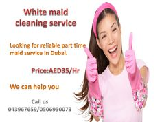 White maid cleaning service! Looking for reliable part time maid service in Dubai. That can keep your home or business spick and span. We have experienced maids and nannies to do the job for you. Call us at 043967659 or 0506950073 for more details and booking! Website: www.whitemaidcleaning.com Email:whitemaidcleaning@gmail.com