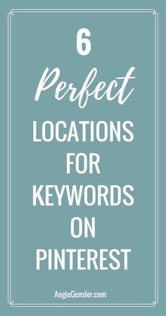 Are you struggling to make Pinterest work for your business? Here are 6 locations you can place keywords to optimize your Pinterest account.