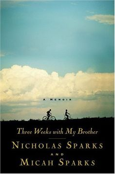 Three Weeks with My Brother, Nicholas Sparks, Micah Sparks, memoir