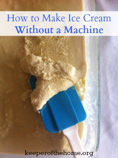 Did you know that you can make homemade ice cream without a fancy machine? It's easy, and only adds a little extra hands-on time.