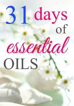 31 days of essential oils - learn all about essential oils in this 31 day series.   essential oil use | Young Living essential oils