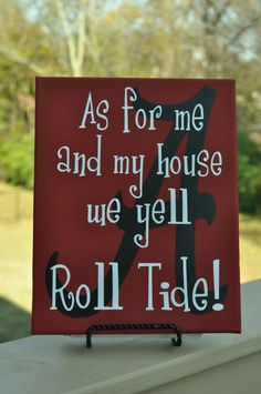 As for me and my house Licensed Alabama Roll Tide Canvas -- Free Shipping. $20.00, via Etsy.