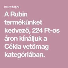 A Rubin termékünket kedvező, 224 Ft-os áron kínáljuk a Cékla vetőmag kategóriában. Red Peppers
