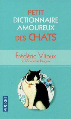Petit Dictionnaire amoureux des Chats de Frédéric VITOUX
