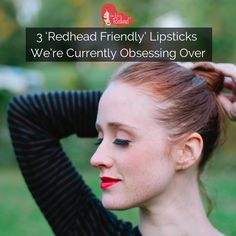 Redhead Friendly Lipsticks   How to be a Redhead