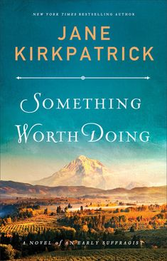 """Christian Fiction Addiction: A worthy read: """"Something Worth Doing"""" by Jane Kir..."""