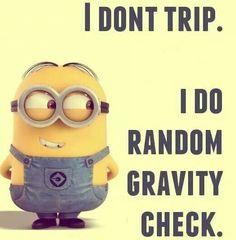 I must do Random Gravity checks alot!!