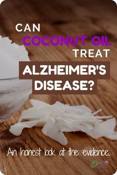 Many experts claim coconut oil can prevent and even treat forms of dementia, particularly Alzheimer's disease. But what does the research actually tell us? Find out here http://dietvsdisease.org/coconut-oil-alzheimers-disease/ #coconutoil #alzheimers #dementia