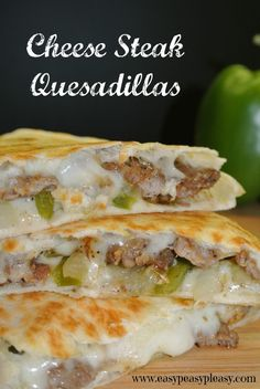 Cheese Steak Quesadillas Are A Crowd Pleaser - Easy Peasy Pleasy