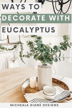 Ways to decorate with eucalyptus this winter and a round up of all my favorite faux eucalyptus stems, garland and wreaths. #homedecor #fauxplants #farmhousestyle