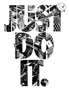 Nike: Just Do It - London Olympics inspired typography (by I Love Dust). #City #Sport #Illustration