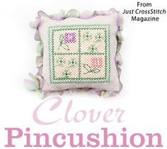 Clover Pincushion from the Mar/April 2017 issue of Just CrossStitch Magazine. Order a digital copy here: https://www.anniescatalog.com/detail.html?prod_id=135862