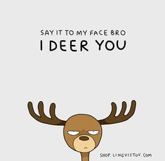 I deer you. (by Lingvistov)