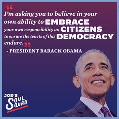 """""""I'm asking you to believe in your own ability to embrace your own responsibility as citizens to ensure the tenets of this democracy endure."""" - President Barack Obama Democratic National Convention, Joe Biden, Barack Obama, Believe In You, No Response, Presidents, Motivational Quotes, Politics, The Incredibles"""
