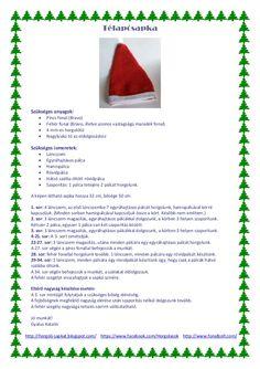 Télapósapka  Szükséges anyagok: • • • •  Piros fonal (Bravo) Fehér fonal (Bravo, illetve azonos vastagságú maradék fonal) ...