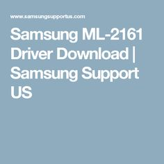 Samsung ML-2161 Driver Download | Samsung Support US