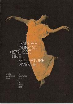 Isadora Duncan 1877-1927 Une Sculpture Vivante , Musee Bourdell Paris,  November 20, 2009 --- 14 Mars 2010