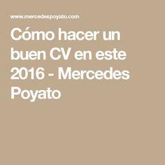 Cómo hacer un buen CV en este 2016 - Mercedes Poyato