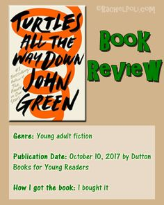 Turtles All The Way Down by John Green | Book Review | Young Adult Fiction | RachelPoli.com