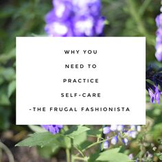 Why You Need to Practice Self-Care http://thefrugalfashionistacdn.com/need-practice-self-care/