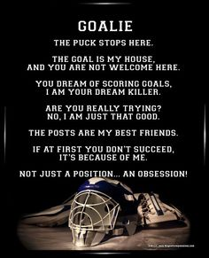 "Ice Hockey Goalie Helmet 8x10 Poster Print. ""The goal is my house, and you are not welcome here,"" is just one of the many great ice hockey goalie quotes on this poster."