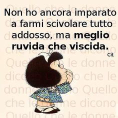 Non hai tutti i torti. Verona, Favorite Quotes, Best Quotes, Snoopy Love, Quotes About Everything, The Ugly Truth, Smile Quotes, Vignettes, Carpe Diem