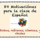 This product contains a collection of 80 motivations/starters for Spanish class. It includes inspirational quotes, dichos, refranes, and chistes! G...