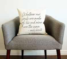 """Wuthering Heights """"Whatever Our Souls Are Made Of"""" Pillow - Gift for Her, Emily Bronte, Grad Gift, Home Decor, Gift for Mom, Mother's Day"""