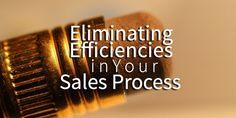 Eliminating efficiencies in your sales process