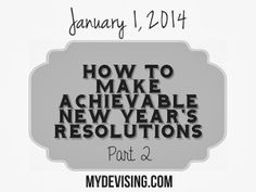 My Devising: how to make achievable new year's resolutions {part 2}