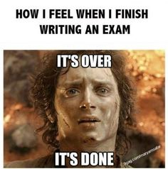 How I feel when I finish an exam.