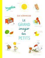 L'école des loisirs - Le grand imagier des petits - Ole Könnecke