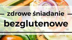 10 pomysłów na zdrowe bezglutenowe śniadanie Potato Salad, Gluten Free, Fruit, Vegetables, Cooking, Ethnic Recipes, Food, Amazing, Diet