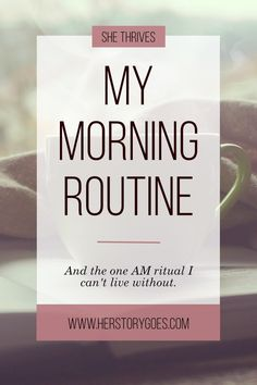 My Morning Routine — Her Story Goes. // Click to find out why morning is my favorite time of day. (Hint: it has to do with coffee...) Do you have any AM rituals that you can't live without? I'm all ears!