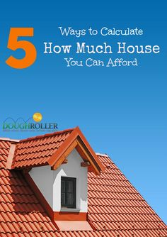 Are you looking to purchase a new house? Here are 5 ways to calculate how much house you can really afford.