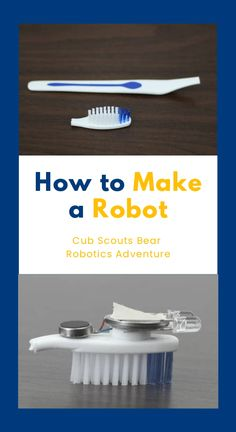 HOW TO MAKE A ROBOT for Cub Scouts The Bear Cub Scouts Robotics adventure is a fun STEM activity for the Scouts. One requirement is to build your own robot. These simple and easy diy robots use toothbrushes and simple… Continue Reading → Build Your Own Robot, Make A Robot, Diy Robot, Robots For Kids, Science For Kids, Robots Robots, Cub Scout Skits, Cub Scout Activities, Stem Activities