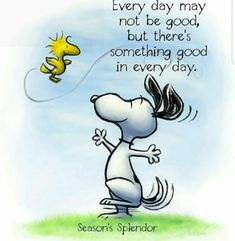 Something good in each day.