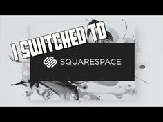 I switched to Squarespace and it's awesome! - YouTube