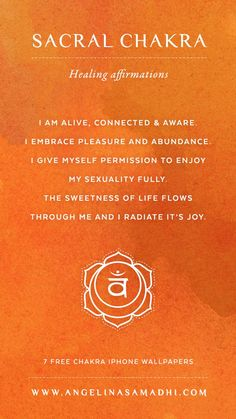 Sacral Chakra Healing Affirmations – chakra affirmations, chakras, energy, healing, blockages, affirmations, positive affirmations, growth, om