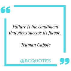 @bc_quotes_1 : « Failure is the condiment that gives success its flavor. Truman Capote . . . . » #quote #quotes #quoteoftheday #motivationalquotes #inspirationalquotes #lifequotes
