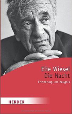 Die Nacht: Erinnerung und Zeugnis (HERDER spektrum): Amazon.de: Elie Wiesel, Francois Mauriac, Curt Meyer-Clason: Bücher