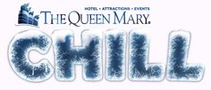 Queen Mary's CHILL Opens November 21st! | @TheQueenMary #QueenMaryCHILL