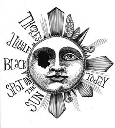 There's a little black spot on the sun today....